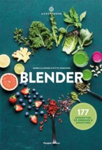Blender - 177 opskrifter på greenies & smoothies af Søren Ejlersen & Ditte I. Thuesen