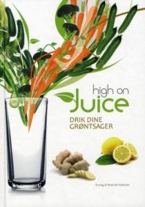 High on juice (nr. 1) - drik dine grøntsager af Mads Bo Pedersen