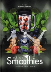 High on smoothies (nr. 3) - Drik dine grøntsager af Mads Bo Pedersen